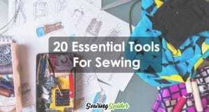 Essential tools for sewing